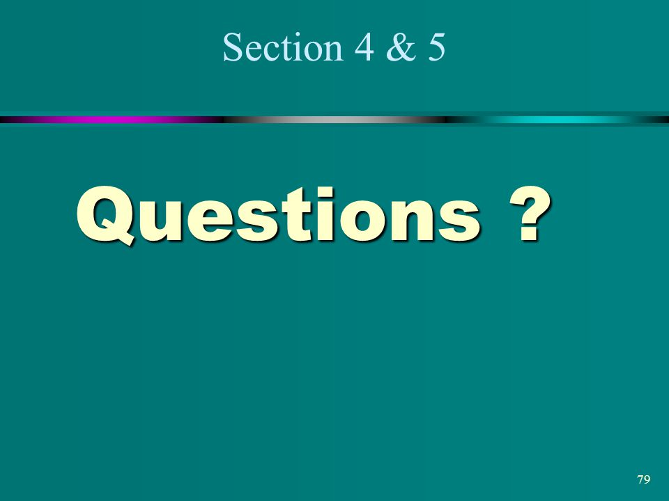 Section 4 & 5 Questions