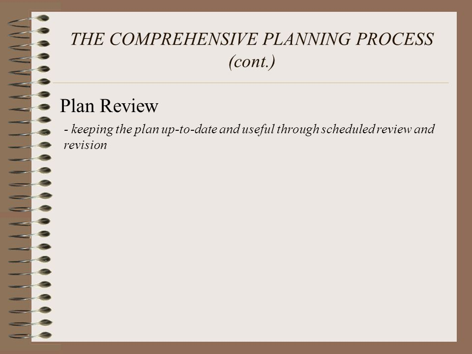 THE COMPREHENSIVE PLANNING PROCESS (cont.)