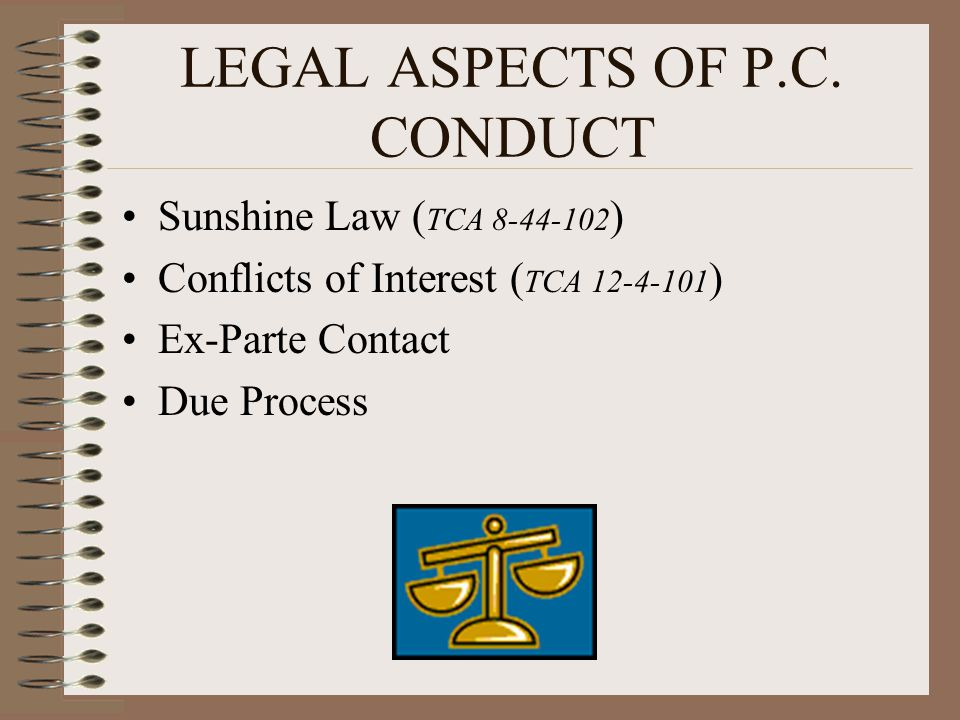 LEGAL ASPECTS OF P.C. CONDUCT
