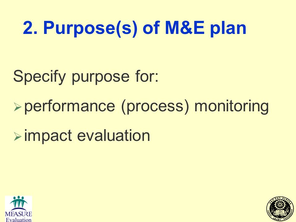 2. Purpose(s) of M&E plan Specify purpose for:
