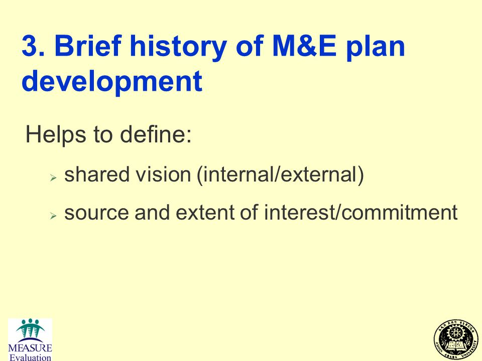 3. Brief history of M&E plan development