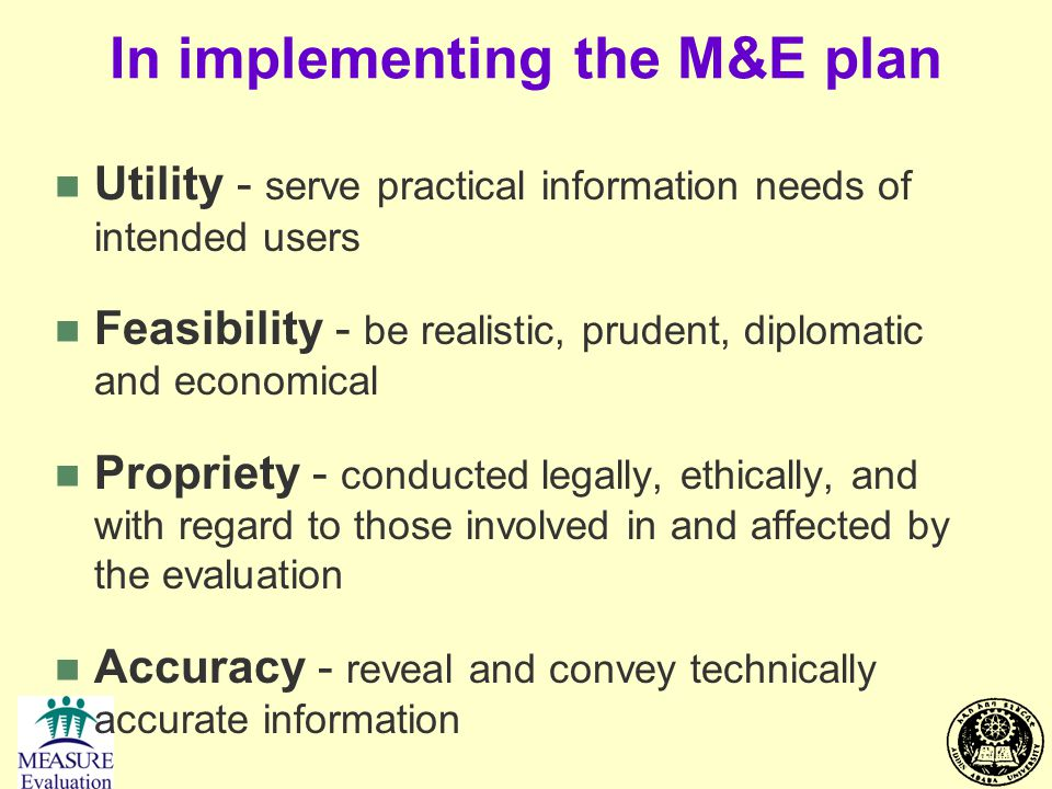 In implementing the M&E plan
