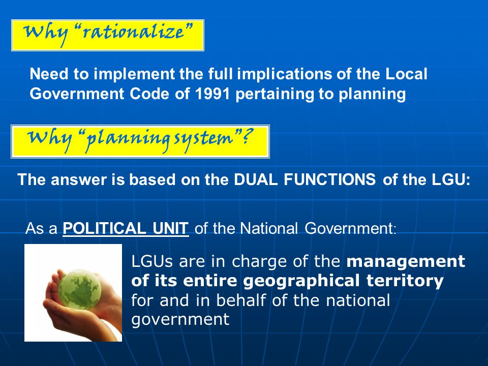 Why rationalize Why planning system