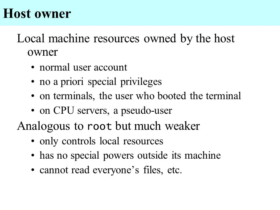 Host owner Local machine resources owned by the host owner