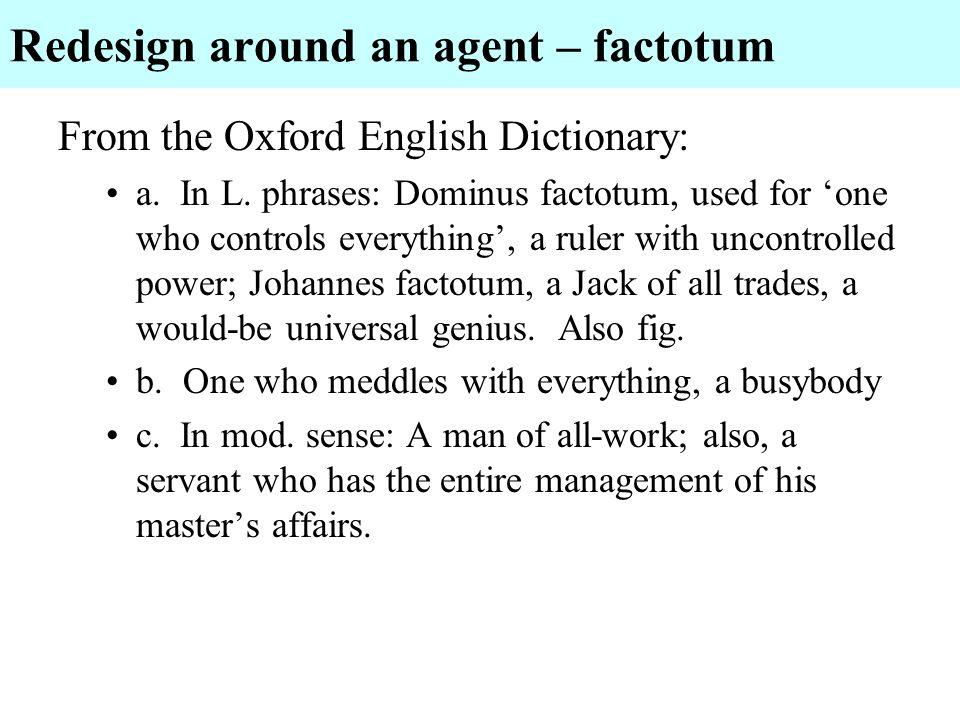 Redesign around an agent – factotum