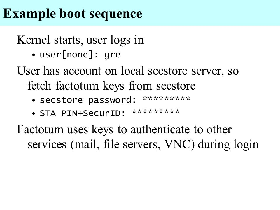 Example boot sequence Kernel starts, user logs in