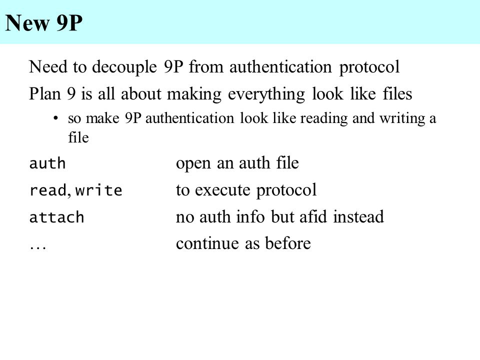 New 9P Need to decouple 9P from authentication protocol