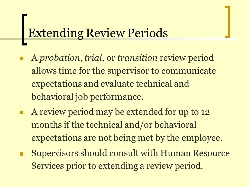 Extending Review Periods