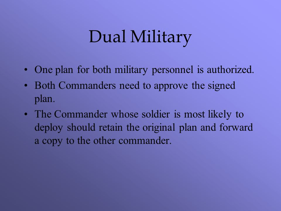 Dual Military One plan for both military personnel is authorized.