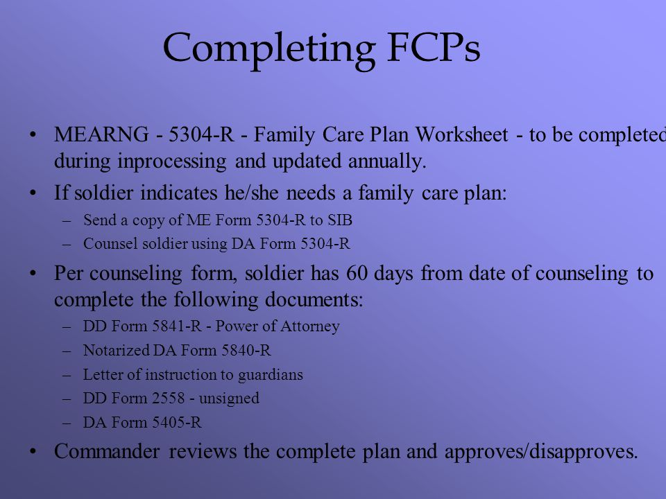 Completing FCPs MEARNG R - Family Care Plan Worksheet - to be completed during inprocessing and updated annually.