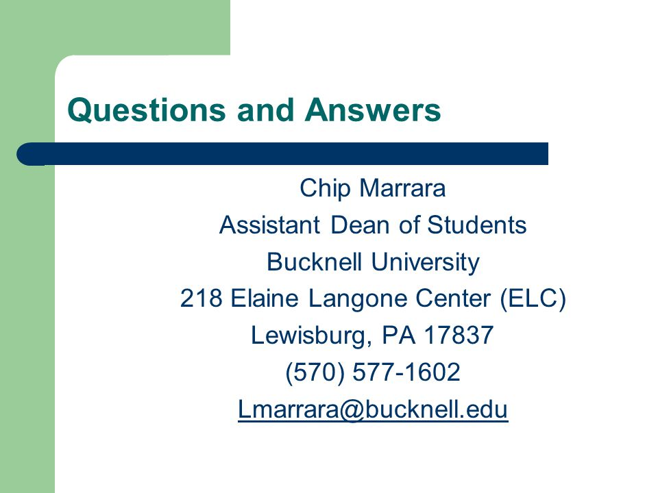 Questions and Answers Chip Marrara Assistant Dean of Students