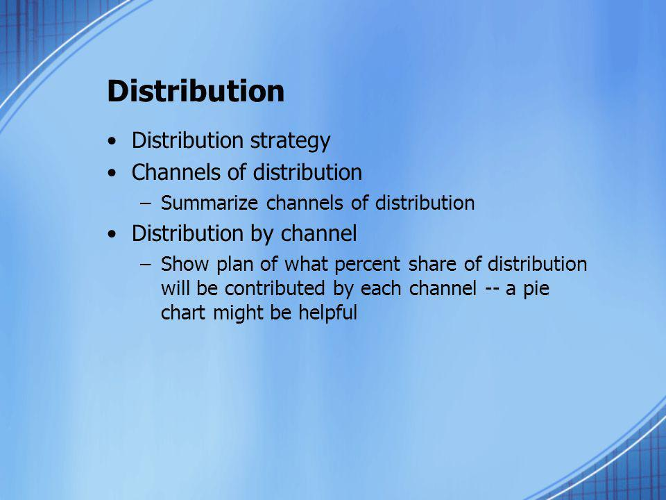 Distribution Distribution strategy Channels of distribution