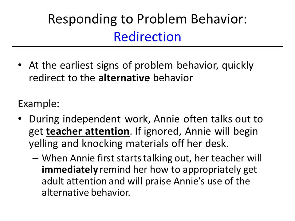 Responding to Problem Behavior: Redirection