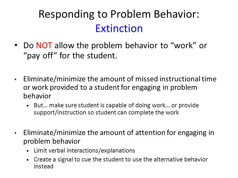 Responding to Problem Behavior: Extinction