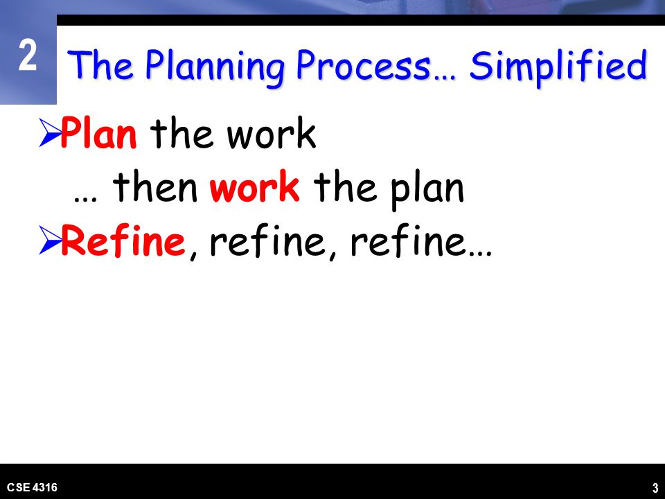 The Planning Process… Simplified
