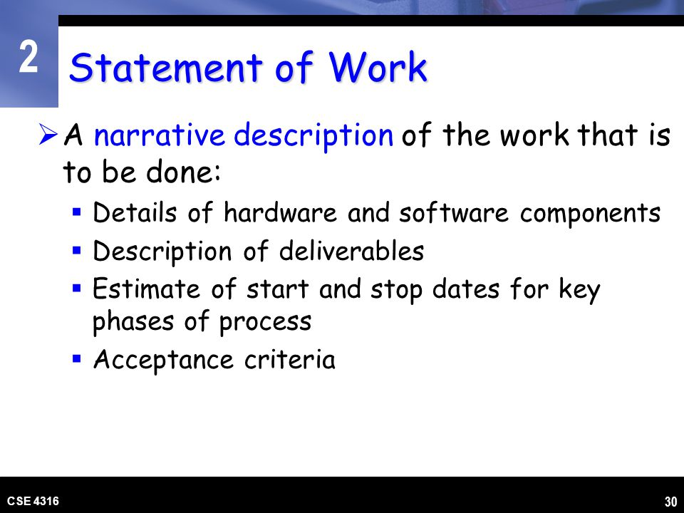 Statement of Work A narrative description of the work that is to be done: Details of hardware and software components.