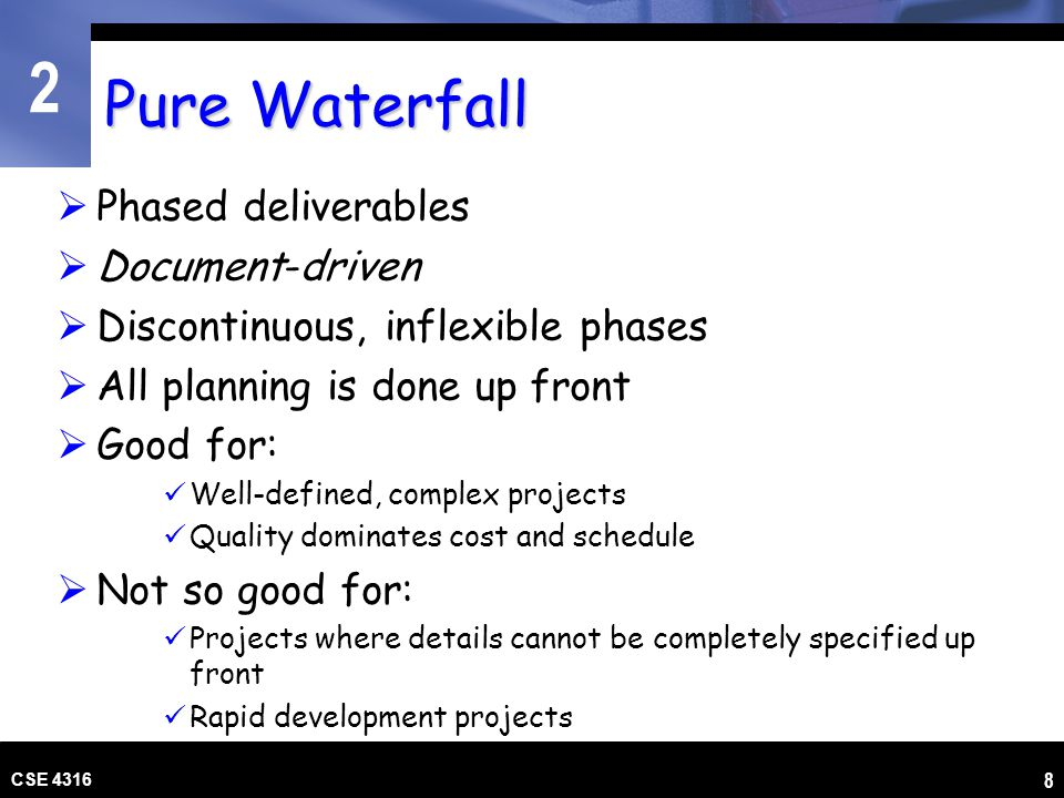 Pure Waterfall Phased deliverables Document-driven