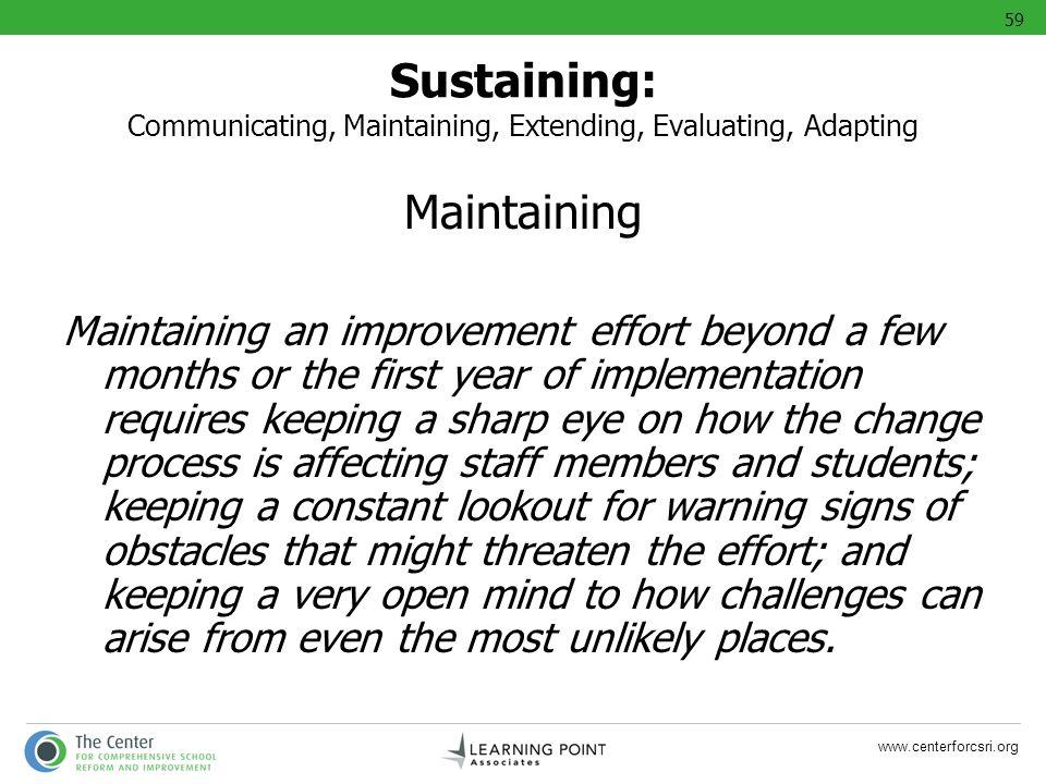 59 Sustaining: Communicating, Maintaining, Extending, Evaluating, Adapting. Maintaining.