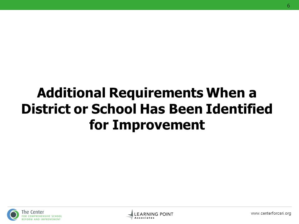 6 Additional Requirements When a District or School Has Been Identified for Improvement