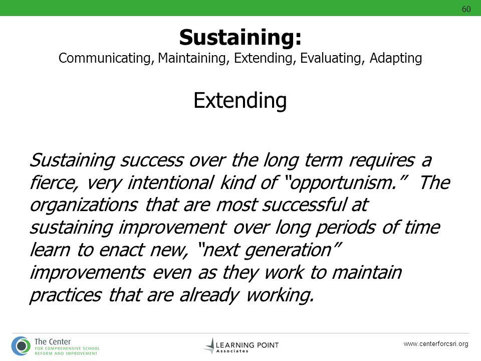 60 Sustaining: Communicating, Maintaining, Extending, Evaluating, Adapting. Extending.