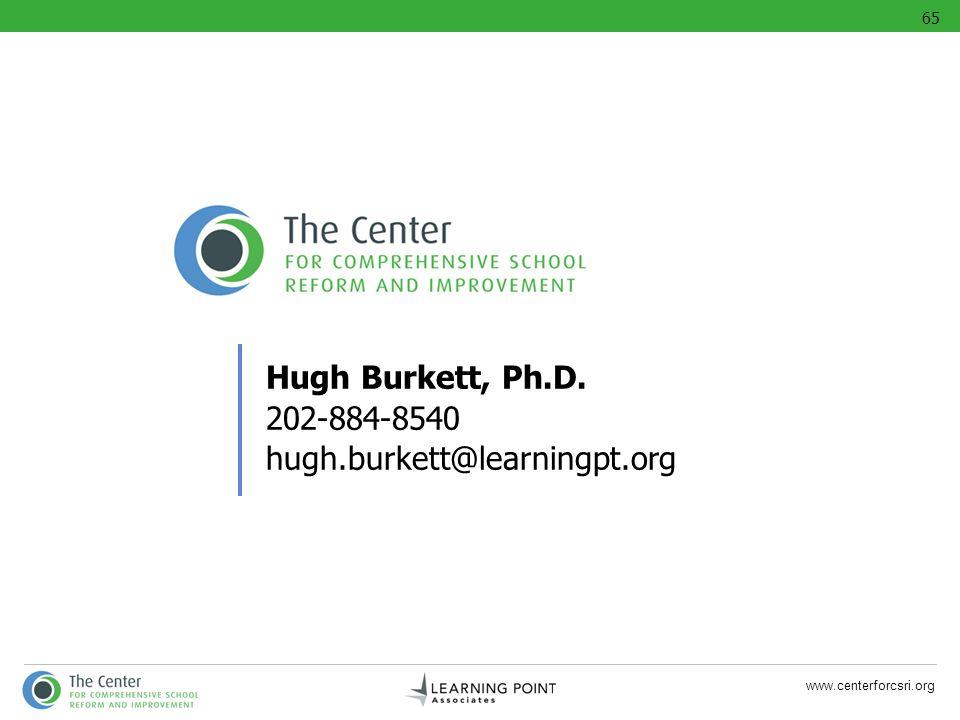 65 Hugh Burkett, Ph.D. 202-884-8540 hugh.burkett@learningpt.org