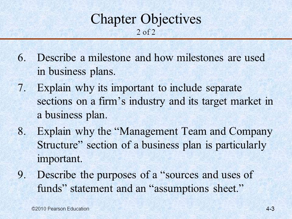 Chapter Objectives 2 of 2 Describe a milestone and how milestones are used in business plans.