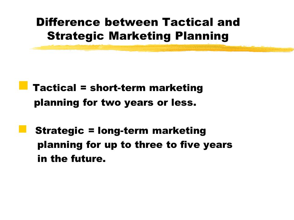 Difference between Tactical and Strategic Marketing Planning