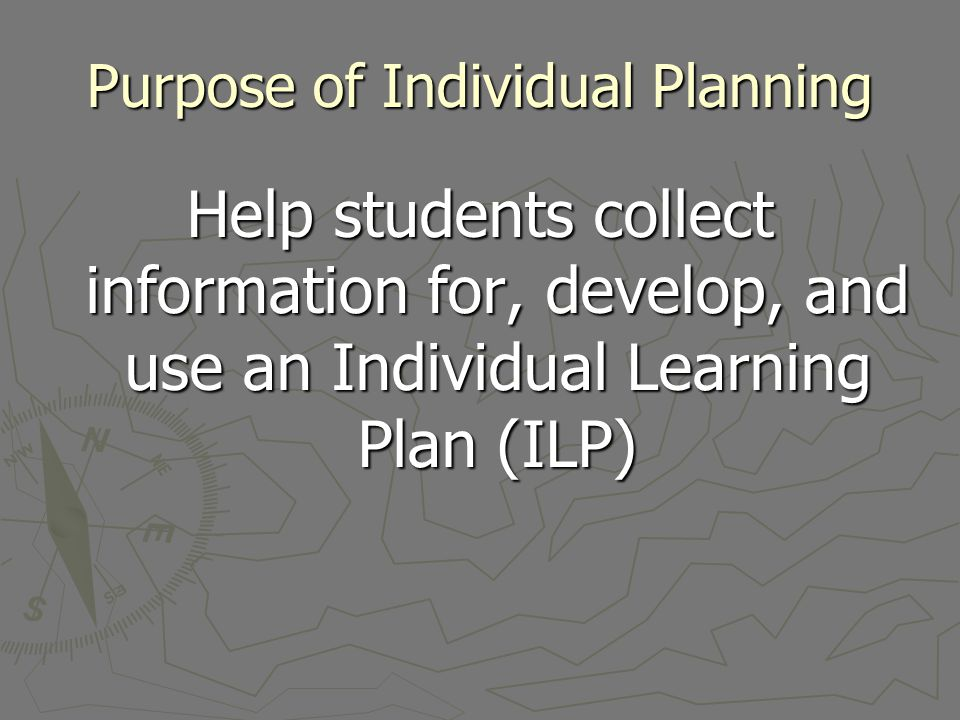 Purpose of Individual Planning