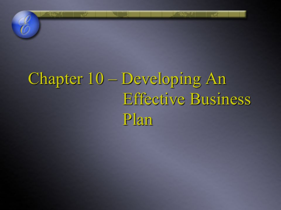 Chapter 10 – Developing An Effective Business Plan