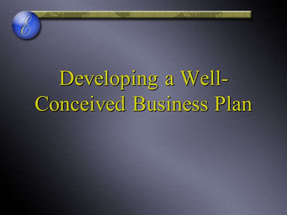 Developing a Well-Conceived Business Plan