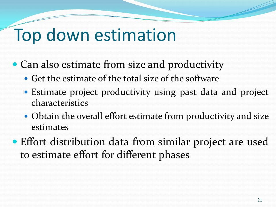 Top down estimation Can also estimate from size and productivity