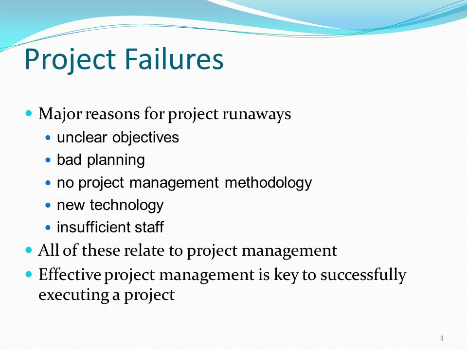 Project Failures Major reasons for project runaways
