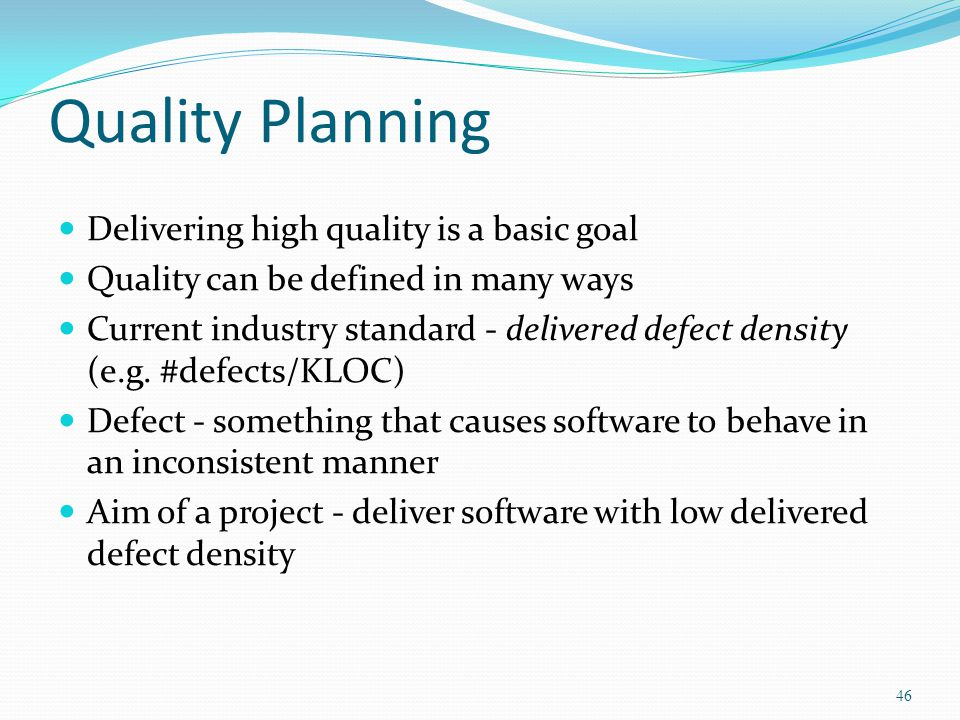 Quality Planning Delivering high quality is a basic goal