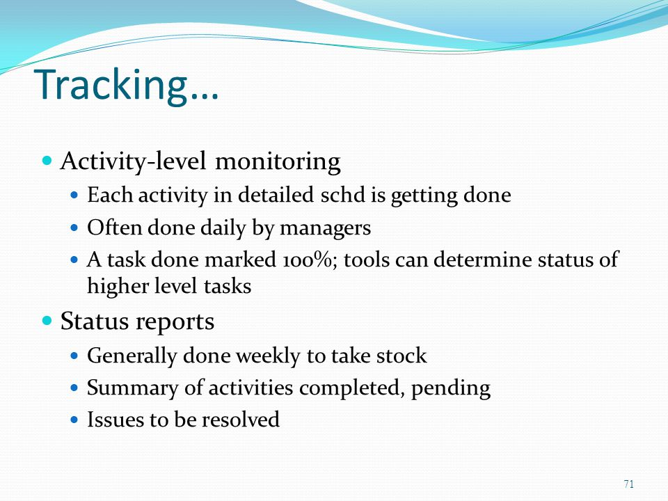 Tracking… Activity-level monitoring Status reports