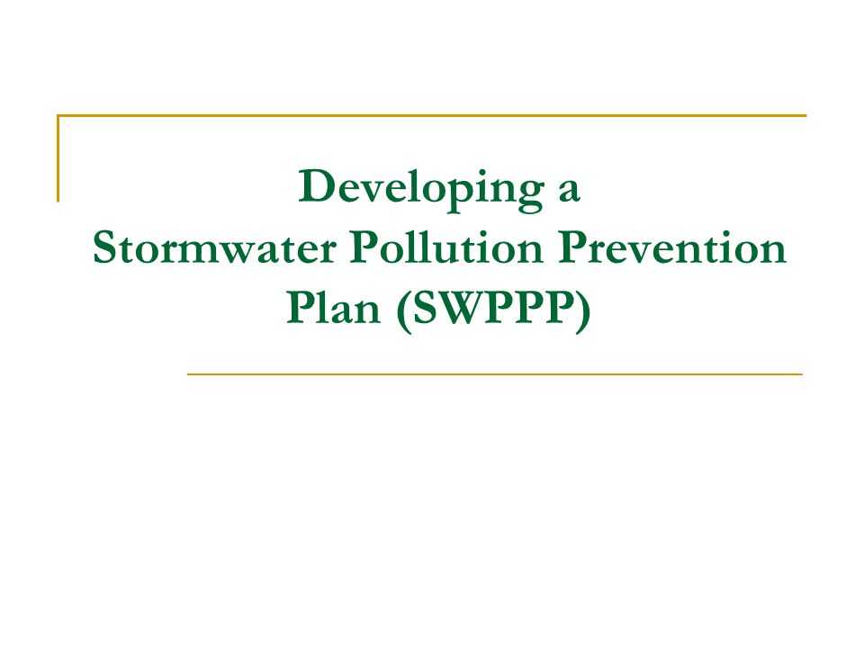 Developing a Stormwater Pollution Prevention Plan (SWPPP)