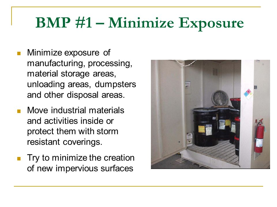 BMP #1 – Minimize Exposure