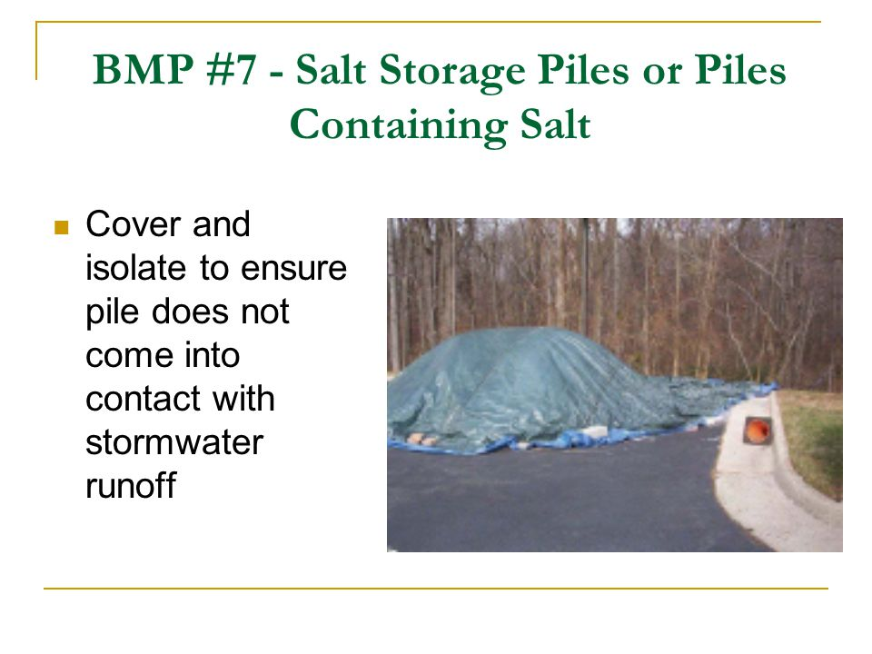 BMP #7 - Salt Storage Piles or Piles Containing Salt