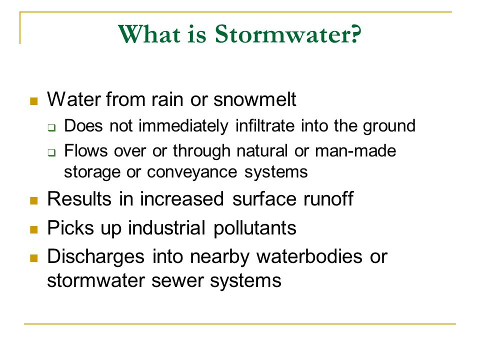 What is Stormwater Water from rain or snowmelt