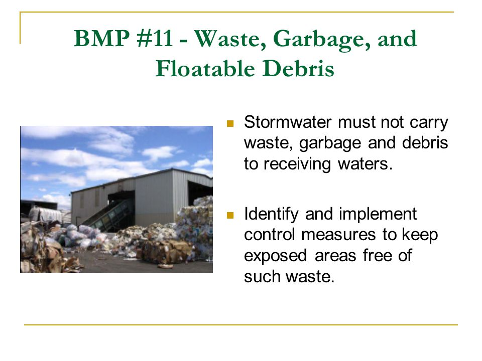 BMP #11 - Waste, Garbage, and Floatable Debris