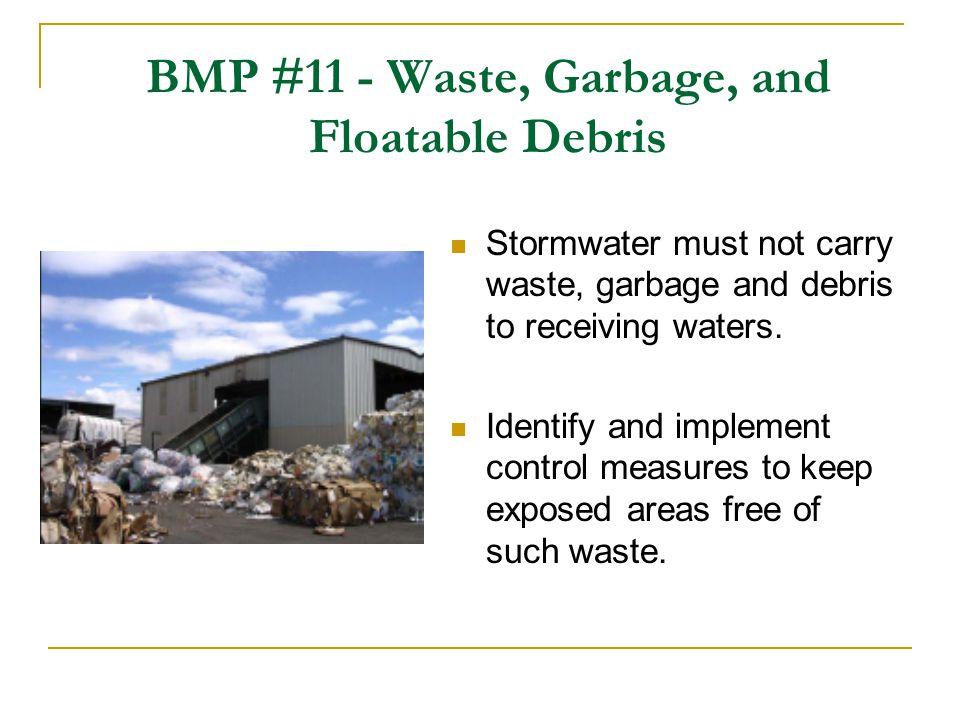 BMP #11 - Waste, Garbage, and Floatable Debris