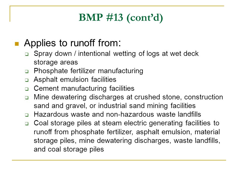 BMP #13 (cont'd) Applies to runoff from: