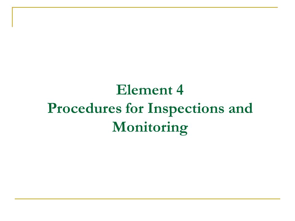 Element 4 Procedures for Inspections and Monitoring