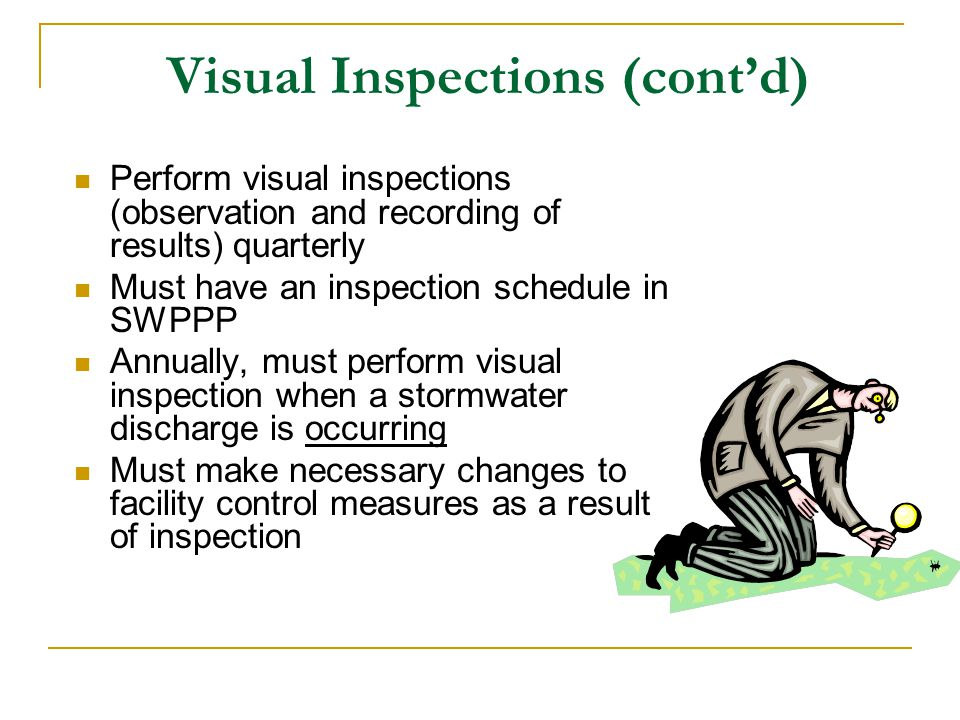 Visual Inspections (cont'd)