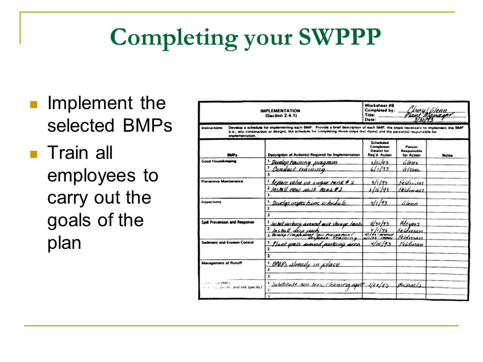 Completing your SWPPP Implement the selected BMPs