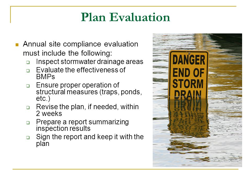 Plan Evaluation Annual site compliance evaluation must include the following: Inspect stormwater drainage areas.