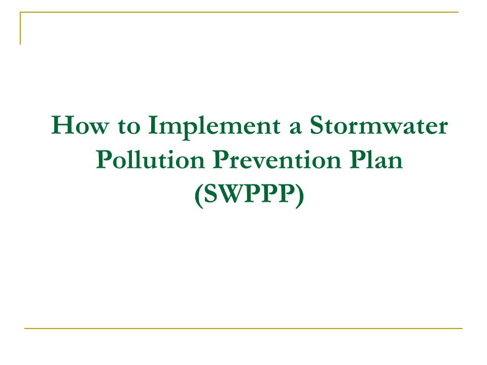 How to Implement a Stormwater Pollution Prevention Plan (SWPPP)
