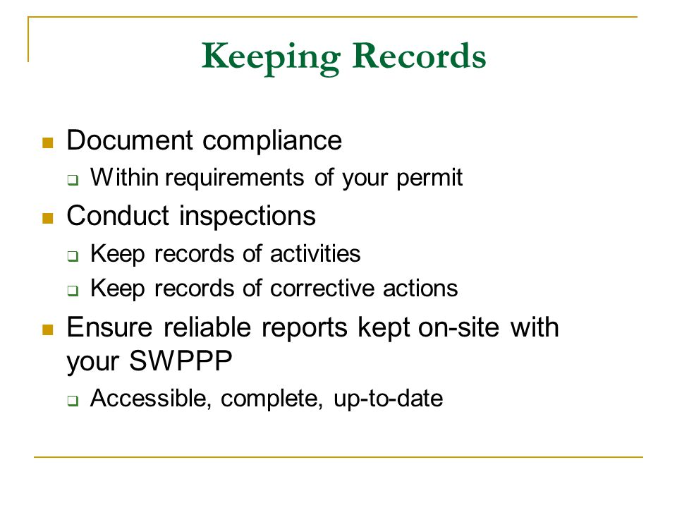 Keeping Records Document compliance Conduct inspections