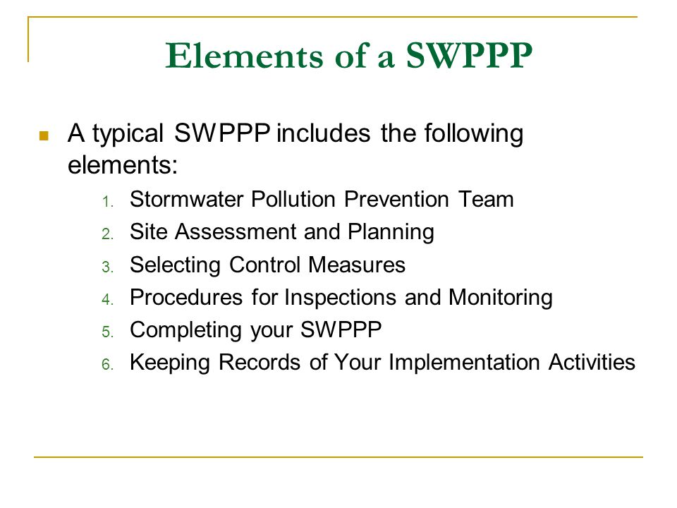 Elements of a SWPPP A typical SWPPP includes the following elements: