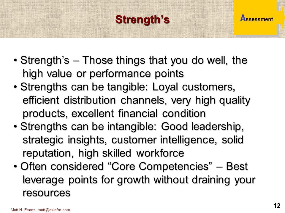 Strength's – Those things that you do well, the