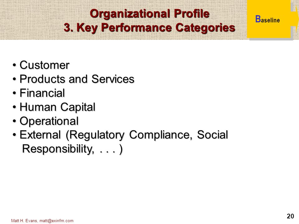 Organizational Profile 3. Key Performance Categories